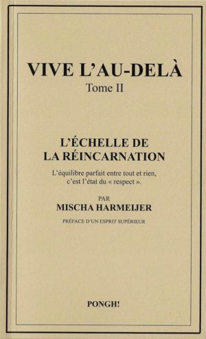 Vive_lau-dela_tome_II-Echelle_Reincarnation_Mischa_Harmeijer