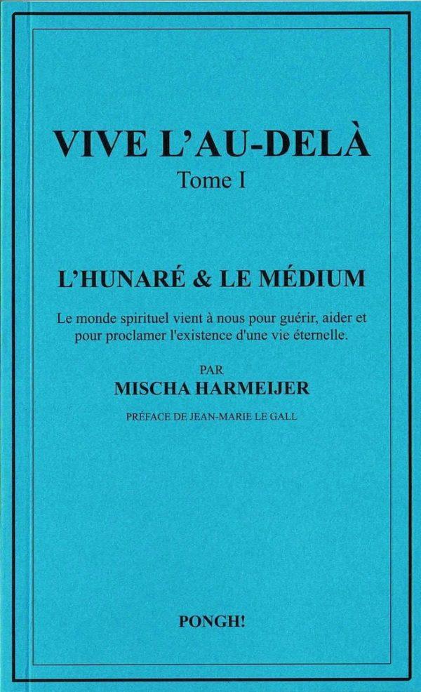 Vive_lau-dela_tome_I_Hunare_et_Le_Medium_Mischa_Harmeijer